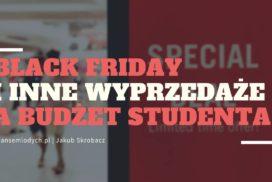 Black Friday iinne wyprzedaże abudżet studenta