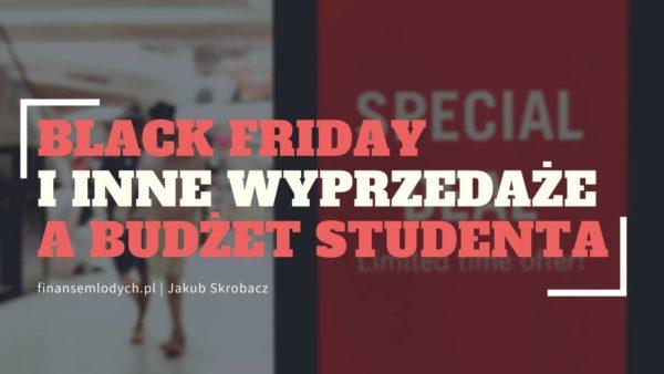Black Friday i inne wyprzedaże a budżet studenta